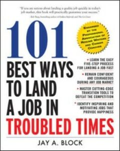 Foto Cover di 101 Best Ways to Land a Job in Troubled Times, Ebook inglese di Jay A. Block, edito da McGraw-Hill Education