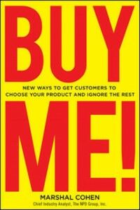 Foto Cover di BUY ME! New Ways to Get Customers to Choose Your Product and Ignore the Rest, Ebook inglese di Marshal Cohen, edito da McGraw-Hill Education