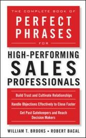 Complete Book of Perfect Phrases for High-Performing Sales Professionals