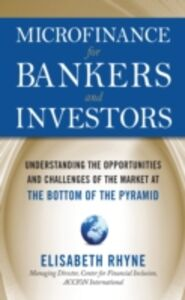 Foto Cover di Microfinance for Bankers and Investors: Understanding the Opportunities and Challenges of the Market at the Bottom of the Pyramid, Ebook inglese di Elizabeth Rhyne, edito da McGraw-Hill Education