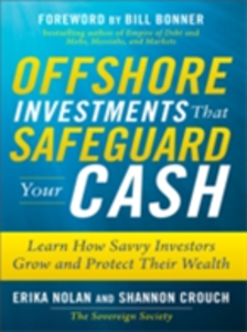 Ebook in inglese Offshore Investments that Safeguard Your Cash: Learn How Savvy Investors Grow and Protect Their Wealth Crouch, Shannon , Nolan, Erika