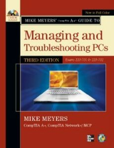 Ebook in inglese Mike Meyers' CompTIA A+ Guide to Managing and Troubleshooting PCs, Third Edition (Exams 220-701 & 220-702) Meyers, Mike
