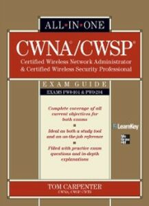 Ebook in inglese CWNA Certified Wireless Network Administrator & CWSP Certified Wireless Security Professional All-in-One Exam Guide (PW0-104 & PW0-204) Carpenter, Tom