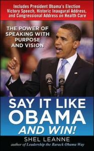 Ebook in inglese Say It Like Obama and WIN!: The Power of Speaking with Purpose and Vision Leanne, Shel , Leanne, Shelly