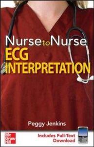 Foto Cover di Nurse to Nurse: ECG Interpretation, Ebook inglese di Peggy Jenkins, edito da McGraw-Hill Education