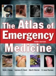 Ebook in inglese Atlas of Emergency Medicine, Third Edition Knoop, Kevin , Stack, Lawrence , Storrow, Alan , Thurman, R. Jason
