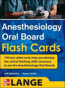Anesthesiology oral board flash cards - Jones P. Dean,Jeff Gadsen - copertina