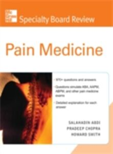 Ebook in inglese McGraw-Hill Specialty Board Review Pain Medicine Abdi, Salahadin , Chopra, Pradeep , Smith, Howard