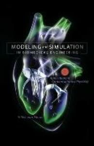 Modeling and Simulation in Biomedical Engineering: Applications in Cardiorespiratory Physiology - Willem L. Van Meurs - cover