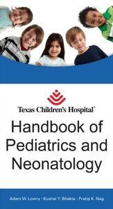 Ebook in inglese Texas Children's Hospital Handbook of Pediatrics and Neonatology Bhakta, Kushal , Lowry, Adam , Nag, Pratip