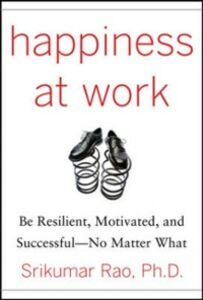 Foto Cover di Happiness at Work: Be Resilient, Motivated, and Successful - No Matter What, Ebook inglese di Srikumar Rao, edito da McGraw-Hill Education