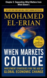 Ebook in inglese When Markets Collide, Chapter 3 - Separating What Matters From What Doesn't Mohamed, El-Erian,
