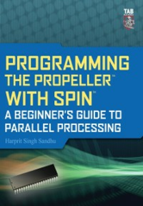 Ebook in inglese Programming the Propeller with Spin: A Beginner's Guide to Parallel Processing Sandhu, Harprit