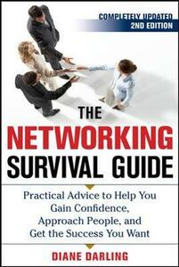 The Networking Survival Guide: Practical Advice to Help You Gain Confidence, Approach People, and Get the Success You Want - Diane Darling - cover