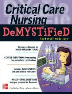 Ebook in inglese Critical Care Nursing DeMYSTiFieD Terry, Cynthia , Weaver, Aurora