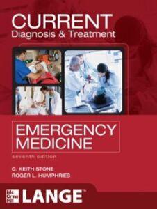 Foto Cover di CURRENT Diagnosis and Treatment Emergency Medicine, Seventh Edition, Ebook inglese di C. Keith Stone,Roger Humphries, edito da McGraw-Hill Education