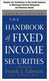 Handbook of Fixed Income Securities, Chapter 34 - Guidelines in the Credit Analysis of General Obligation and Revenue Municipal Bonds