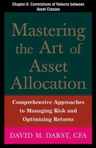Ebook in inglese Mastering the Art of Asset Allocation, Chapter 6 Darst, CFA, David M