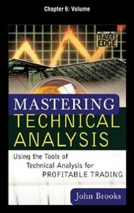Ebook in inglese Mastering Technical Analysis, Chapter 6 Brooks, John C