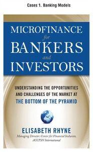 Ebook in inglese Microfinance for Bankers and Investors, Cases 1 Rhyne, Elizabeth