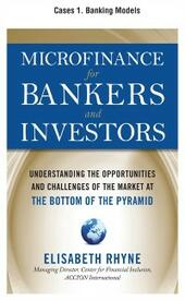 Microfinance for Bankers and Investors, Cases 1