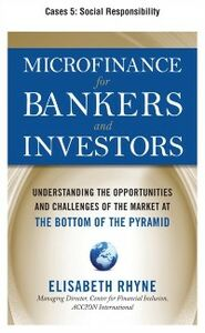Ebook in inglese Microfinance for Bankers and Investors, Cases 5 Rhyne, Elizabeth
