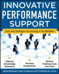 Ebook in inglese Innovative Performance Support: Strategies and Practices for Learning in the Workflow Gottfredson, Con , Mosher, Bob
