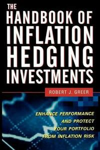 The Handbook of Inflation Hedging Investments - Robert J Greer - cover