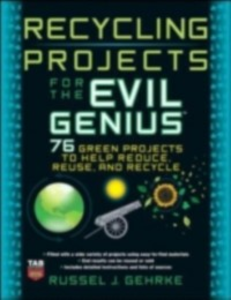 Ebook in inglese Recycling Projects for the Evil Genius Gehrke, Russel