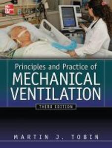 Principles and practice of mechanical ventilation - Martin J. Tobin - copertina