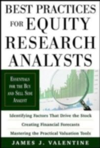 Ebook in inglese Best Practices for Equity Research Analysts: Essentials for Buy-Side and Sell-Side Analysts Valentine, James