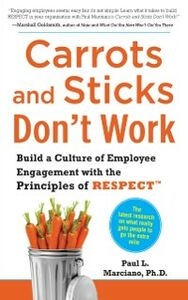 Ebook in inglese Carrots and Sticks Don't Work: Build a Culture of Employee Engagement with the Principles of RESPECT Marciano, Paul