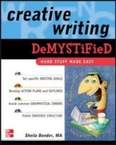 Ebook in inglese Creative Writing DeMYSTiFied Bender, Sheila