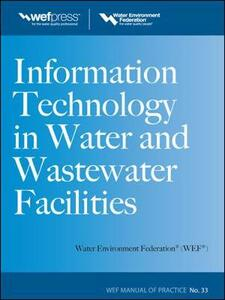 Information Technology in Water and Wastewater Utilities, WEF MOP 33 - Water Environment Federation - cover