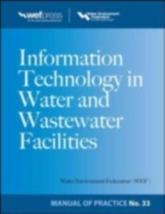 Ebook in inglese Information Technology in Water and Wastewater Utilities, WEF MOP 33 Federation, Water Environment