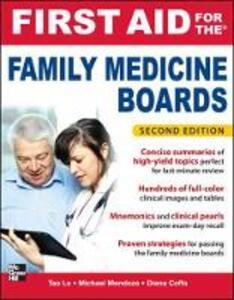 First Aid for the Family Medicine Boards, Second Edition - Tao Le,Michael Mendoza,Diana Coffa - cover