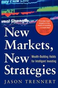 New Markets, New Strategies - Jason Trennert - cover