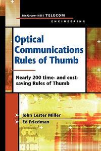 Optical Communications Rules of Thumb - John Miller,Ed Friedman - cover