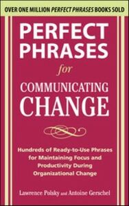 Ebook in inglese Perfect Phrases for Communicating Change Gerschel, Antoine , Polsky, Lawrence
