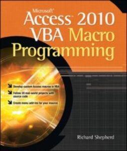Ebook in inglese Microsoft Access 2010 VBA Macro Programming Shepherd, Richard