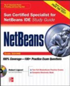 Ebook in inglese NetBeans IDE Programmer Certified Expert Exam Guide (Exam 310-045) Cuprak, Ryan , Liguori, Robert