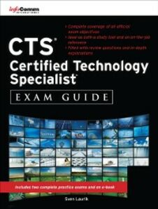 Ebook in inglese CTS Certified Technology Specialist Exam Guide International, InfoComm , Laurik, Sven