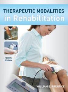 Ebook in inglese Therapeutic Modalities in Rehabilitation, Fourth Edition Prentice, William