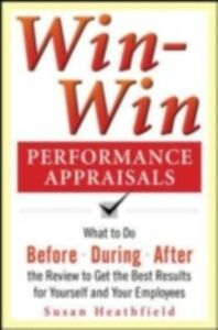 Ebook in inglese Win-Win Performance Appraisals: What to Do Before, During, and After the Review to Get the Best Results for Yourself and Your Employees Holpp, Lawrence
