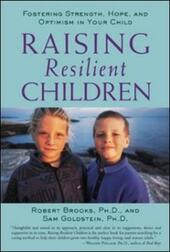 Raising Resilient Children with Autism Spectrum Disorders: Strategies for Maximizing Their Strengths, Coping with Adversity, and Developing a Social Mindset