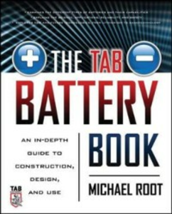 Ebook in inglese TAB Battery Book: An In-Depth Guide to Construction, Design, and Use Root, Michael