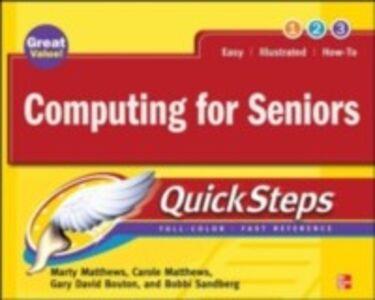 Ebook in inglese Computing for Seniors QuickSteps Bouton, Gary David , Matthews, Carole , Matthews, Marty , Sandberg, Bobbi