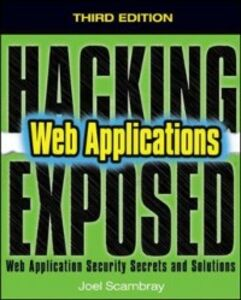Ebook in inglese Hacking Exposed Web Applications, Third Edition Liu, Vincent , Scambray, Joel , Sima, Caleb
