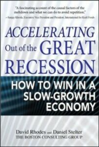 Ebook in inglese Accelerating out of the Great Recession: How to Win in a Slow-Growth Economy Rhodes, David , Stelter, Daniel