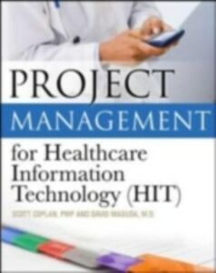 Ebook in inglese Project Management for Healthcare Information Technology Coplan, Scott , Masuda, David